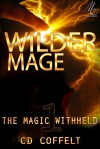 Wilder Mage - C.D. Coffelt