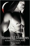 House of Shadows (Enchantment in Crimson, #1) - Morgan Hawke