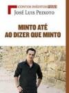 Minto Até ao Dizer que Minto - José Luís Peixoto