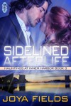 Sidelined Afterlife  - Joya Fields
