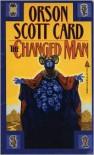 The Changed Man - Orson Scott Card