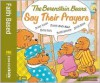 The Berenstain Bears Say Their Prayers - Stan Berenstain, Jan Berenstain, Mike Berenstain