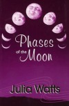 Phases of the Moon - Julia Watts