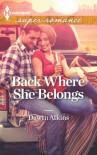 Back Where She Belongs (Harlequin Superromance) - Dawn Atkins