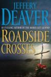 Roadside Crosses: A Kathryn Dance Novel - Jeffery Deaver