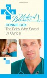 The Baby Who Saved Dr Cynical (Mills & Boon Medical) - Connie Cox