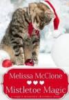 Mistletoe Magic (A Copper Mountain Christmas) - Melissa McClone