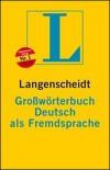 Langenscheidt Großwörterbuch Deutsch als Fremdsprache - Langenscheidt