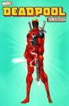 Deadpool Classic, Vol. 1 - Nicieza,  Fabian, Kelly,  Joe, Waid,  Mark, Madureira,  Joe, Liefeld,  Rob, Ian Churchill, Weeks,  Lee, McGuinness,  Ed