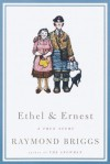 Ethel and Ernest: A True Story - Raymond Briggs