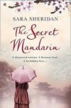The Secret Mandarin - Sara Sheridan