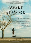 Awake at Work: 35 Practical Buddhist Principles for Discovering Clarity and Balance in the Midst of Work's Chaos - Michael   Carroll