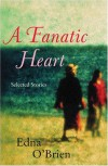 A Fanatic Heart: Selected Stories - Edna O'Brien