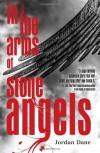 In the Arms of Stone Angels - Jordan Dane