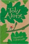 Toby Alone - Timothée de Fombelle, Sarah Ardizzone, François Place