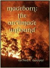 The Archmage Unbound - Michael G. Manning