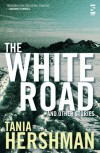 The White Road and Other Stories (Salt Modern Fiction) - Tania Hershman