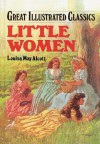 Little Women (Great Illustrated Classics) - Lucia Monfried, Louisa May Alcott