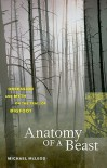 Anatomy of a Beast: Obsession and Myth on the Trail of Bigfoot - Michael McLeod