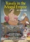 Travels in the Mogul Empire AD 1656-1668 - Francois Bernier