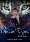 Glacial Eyes - J.K. Walker