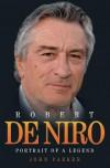 Robert de Niro: Portrait of a Legend. John Parker - John Parker