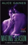 Mating Season: A Cabin Fever Novella - Alice Gaines