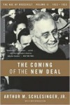 The Coming of the New Deal: 1933-1935, The Age of Roosevelt, Volume II - Arthur M. Schlesinger Jr.