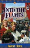 Into the Flames - Robert Elmer