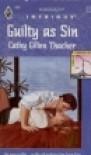 Guilty as Sin - Cathy Gillen Thacker