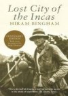 Lost City of the Incas (Phoenix Press) - Hiram Bingham, Hugh Thomson