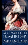 Accomplished In Murder: 1 (The Accomplished Mysteries) - Dara England
