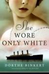 She Wore Only White - Dörthe Binkert, Lesley Schuldt