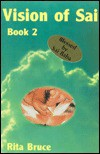 Vision of Sai: Book 2 (Bk.2) - Rita Bruce
