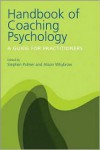Handbook of Coaching Psychology: A Guide for Practitioners - Stephen Palmer