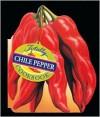 Totally Chile Peppers Cookbook - Karen Gillingham,  Helene Siegel