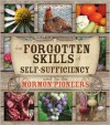 The Forgotten Skills of Self-Sufficiency Used by the Mormon Pioneers - Caleb Warnock