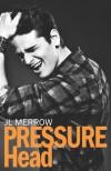 Pressure Head (Plumber's Mate, #1) - J.L. Merrow