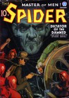 The Spider, Master of Men! #40: Dictator of the Damned - Grant Stockbridge, Emile C. Tepperman