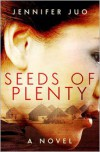 Seeds of Plenty - Jennifer Juo