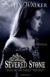 Severed Stone - Kelly  Walker