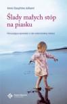 Ślady małych stóp na piasku - Anne-Dauphine Julliand