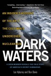 Dark Waters: An Insider's Account of the NR-1, The Cold War's Undercover Nuclear Sub - Lee Vyborny, Don Davis