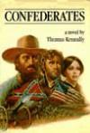 Confederates - Thomas; Thomas Keneally Keneally