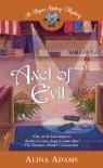 Axel of Evil - Alina Adams