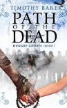 Path of the Dead (Hungry Ghosts) (Volume 1) - Timothy Baker
