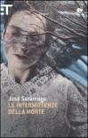 Le intermittenze della morte - José Saramago, Rita Desti