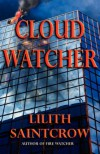 Cloud Watcher - Lilith Saintcrow