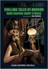 Chilling Tales of Horror: Dark Graphic Short Stories - Pedro Rodriguez