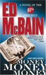Money, Money, Money: A Novel of the 87th Precinct (87th Precinct Mysteries) - Ed McBain